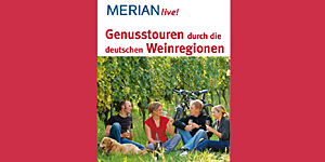 Buchtipp: Der neue Merian-Reiseführer - Genusstouren durch die deutschen Weinregionen