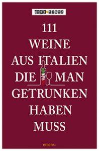 Buchtipp: 111 Weine aus Italien © emons-Verlag