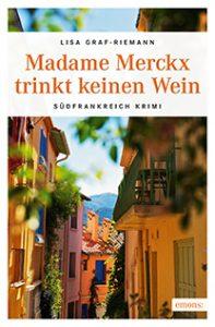 Madame Merckx trinkt keinen Wein © emons verlag
