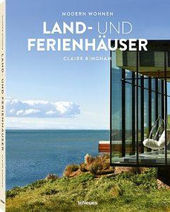 © Modern Wohnen - Land- und Ferienhäuser von Claire Bingham, erschienen bei teNeues, € 29,90, www.teneues.com