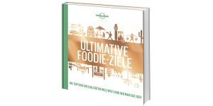 Ultimative Foodie Ziele © Lonely Planet